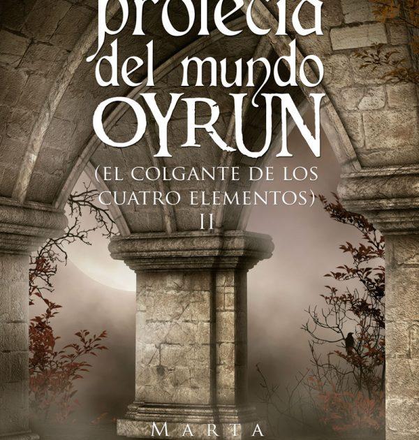 La profecía del mundo Oyrun El colgante de los cuatro elementos