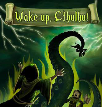 Wake Up Cthulhu!