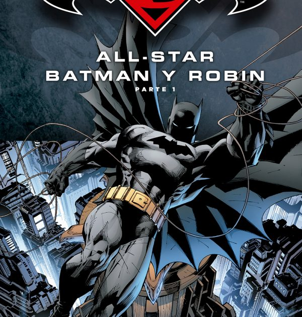 All-Star Batman y Robin Parte 1